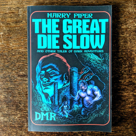 [SOLD OUT] THE GREAT DIE SLOW (and Other Tales of Dark Adventure) by Harry Piper [Paperback book]