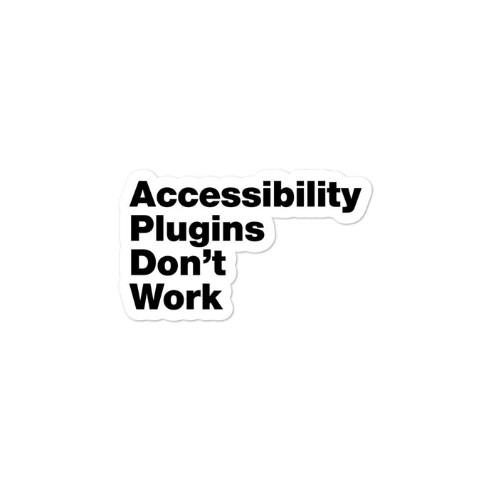 Accessibility Plugins Don't Work Sticker