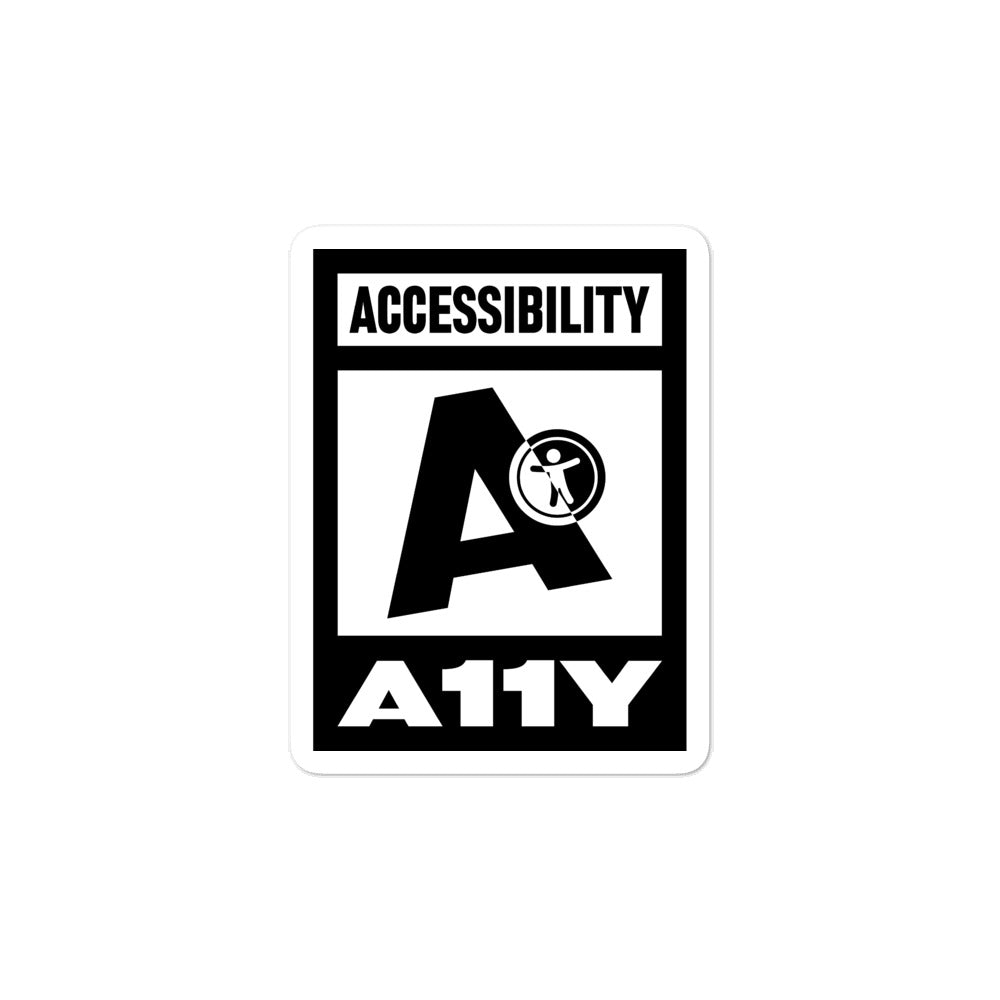 Black on white Accessibility word above large black letter A with universal design logo on white above white on black A11Y word, center aligned, on front of 3 inch sticker.