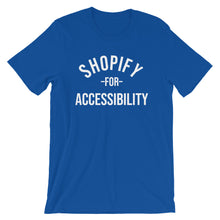 Load image into Gallery viewer, White Shopify for Accessibility words, center aligned, on front of blue t-shirt.
