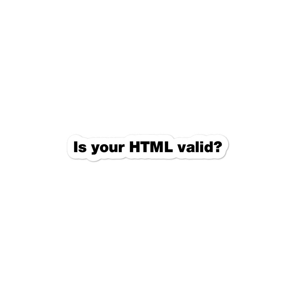 Is Your HTML Valid? Sticker