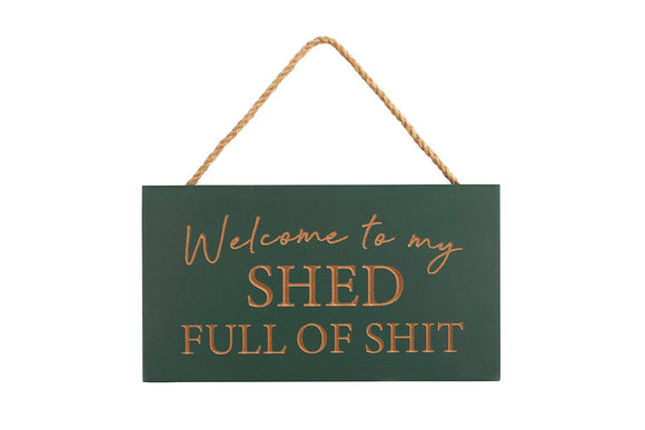 "Welcome to my SHED sign ""Welcome to my SHED/Giftworks, Ennis&Galway"