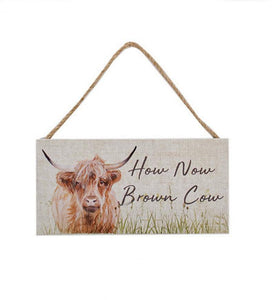 "Shabby chic wooden sign showing an adorable cute cow with the wording  ""How Now Brown Cow""/Giftworks, Ennis&Galway"