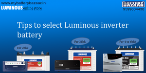 Tips to select Luminous inverter battery