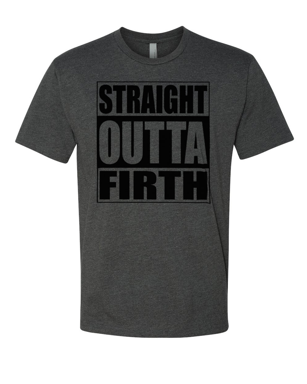 FIRTH HS – Next Level Fitted Crew Tee – Straight Outta Firth (Black/Charcoal)