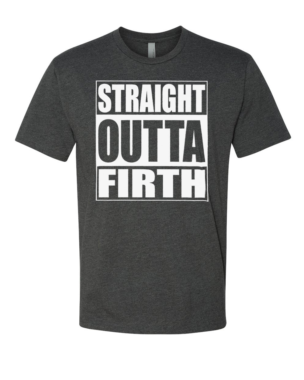 FIRTH HS – Next Level Fitted Crew Tee – Straight Outta Firth (White/Charcoal)