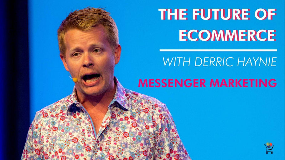 Episode 3 - The Future of Messenger Marketing for Ecommerce