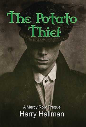 The Potato Thief -Prequel to Mercy Row Paperback version by Harry Hallman