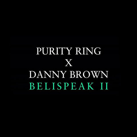 Belispeak II (feat. Danny Brown)
