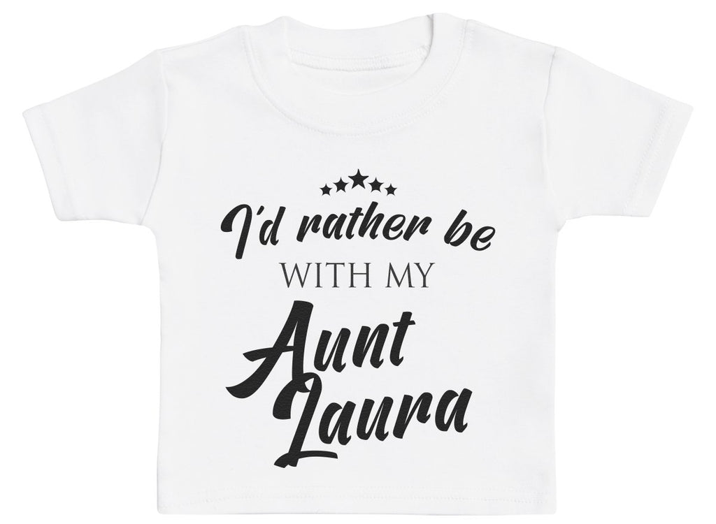 Personalised Would Rather Be With My Aunt - Baby T-Shirt