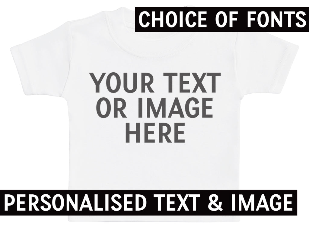 PERSONALISED Your Own Text or Photo - Baby / Kids T-Shirt