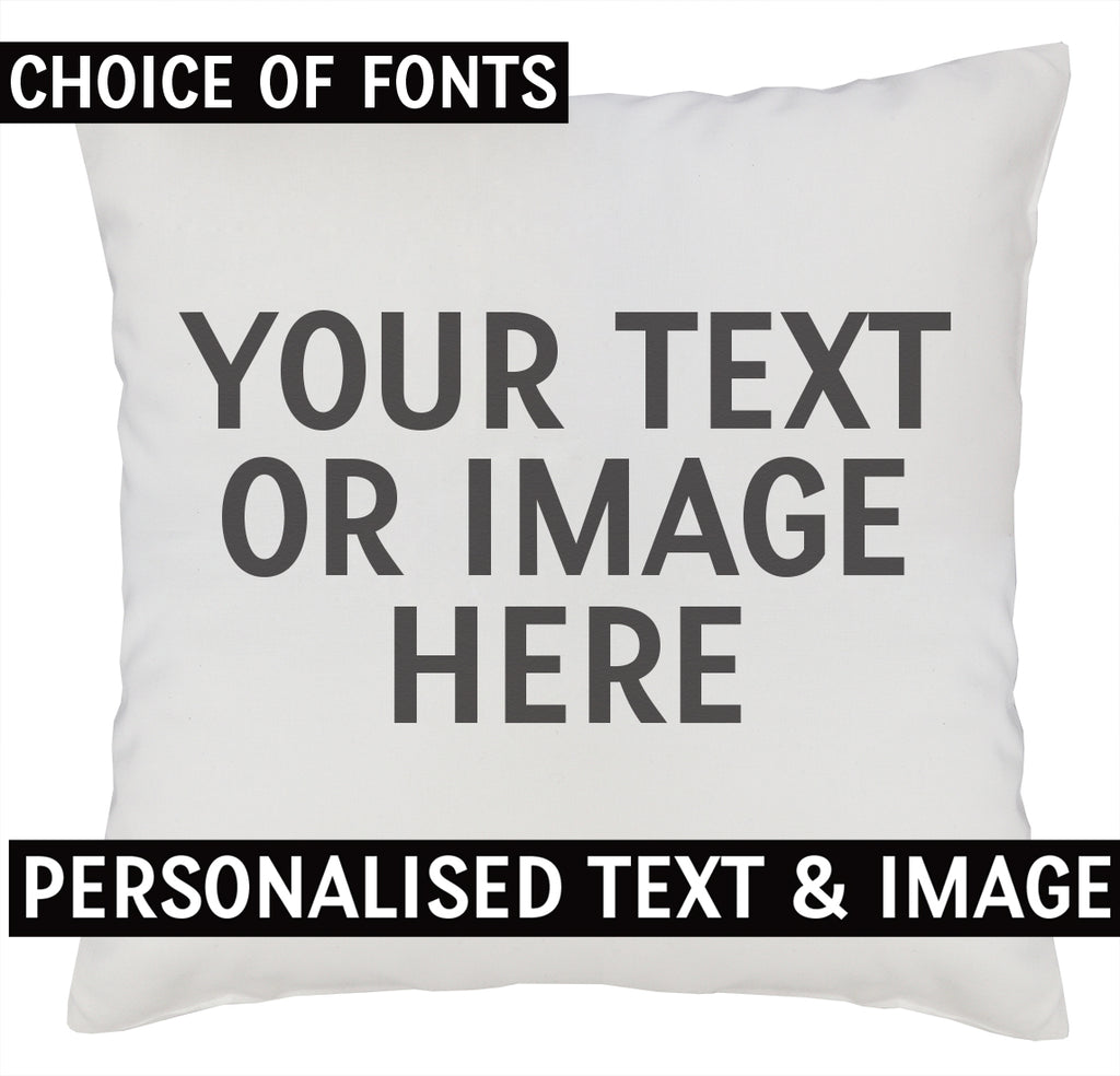 PERSONALISED Your Own Text or Photo - Cushion Cover