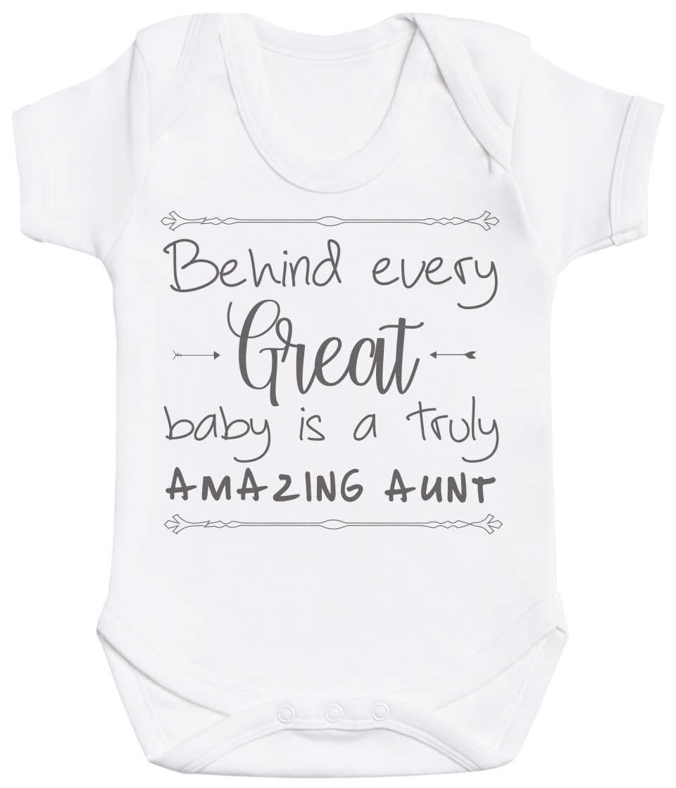 Behind Every Great Baby Is A Truly Amazing Aunt Baby Bodysuit - The Gift Project