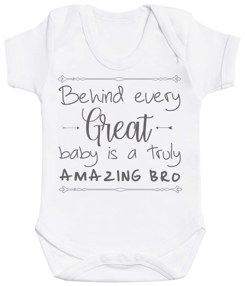 Behind Every Great Baby Is A Truly Amazing Bro Baby Bodysuit - The Gift Project