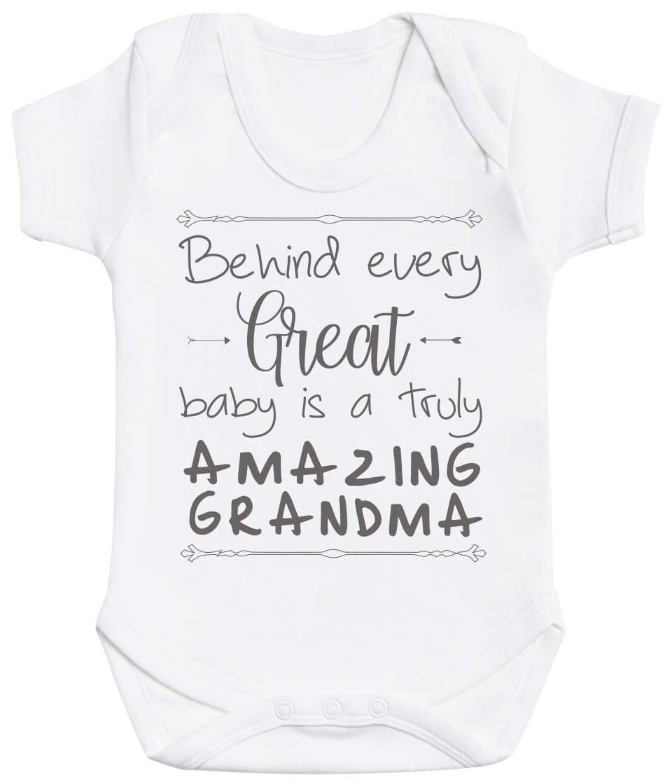 Behind Every Great Baby Is A Truly Amazing Grandma Baby Bodysuit - The Gift Project