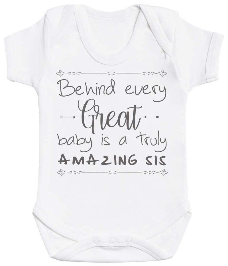 Behind Every Great Baby Is A Truly Amazing Sis Baby Bodysuit - The Gift Project