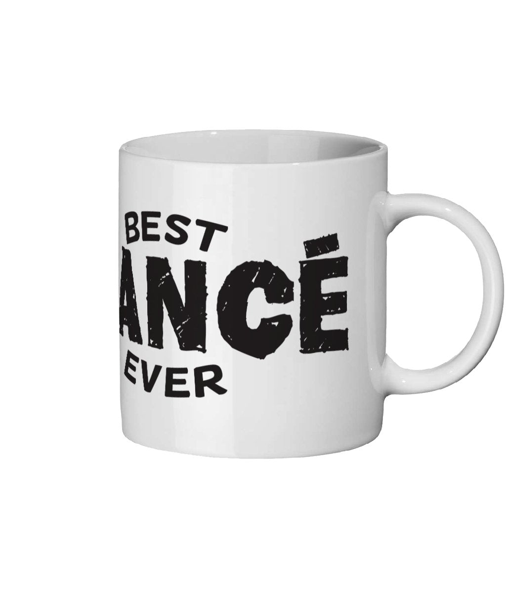 Best Fiance Ever Ceramic Mug 11oz - The Gift Project
