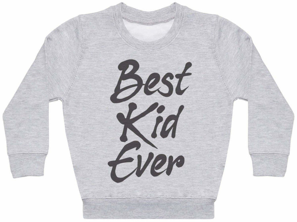 Best Kid Ever- Kids Sweater - The Gift Project