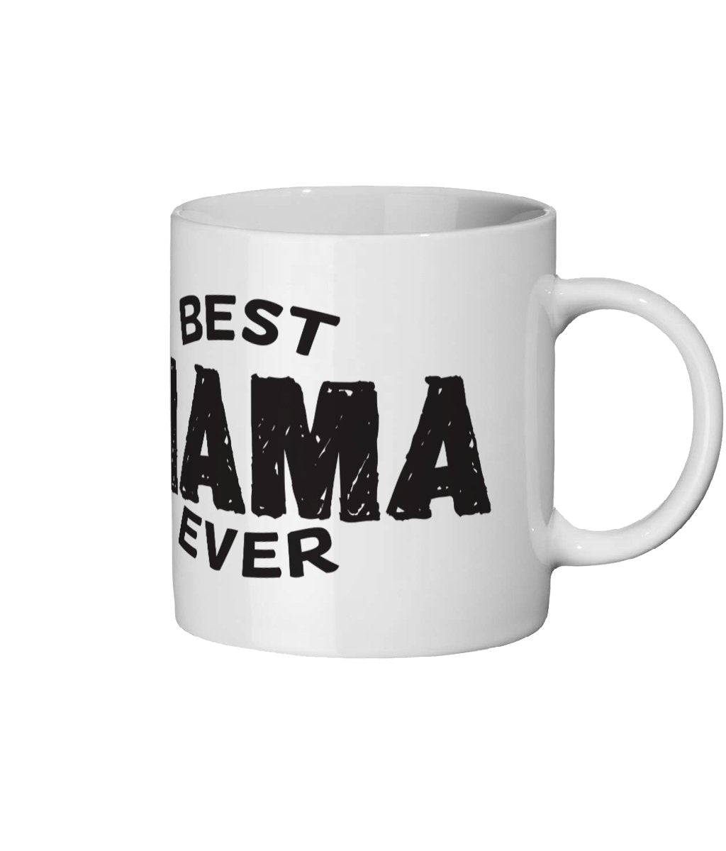 Best Mama Ever Ceramic Mug 11oz - The Gift Project