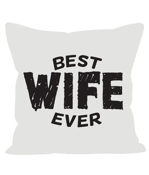 Best Wife Ever Sofa Cushions - The Gift Project