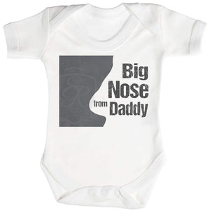Big Nose From Daddy Baby Bodysuit - The Gift Project