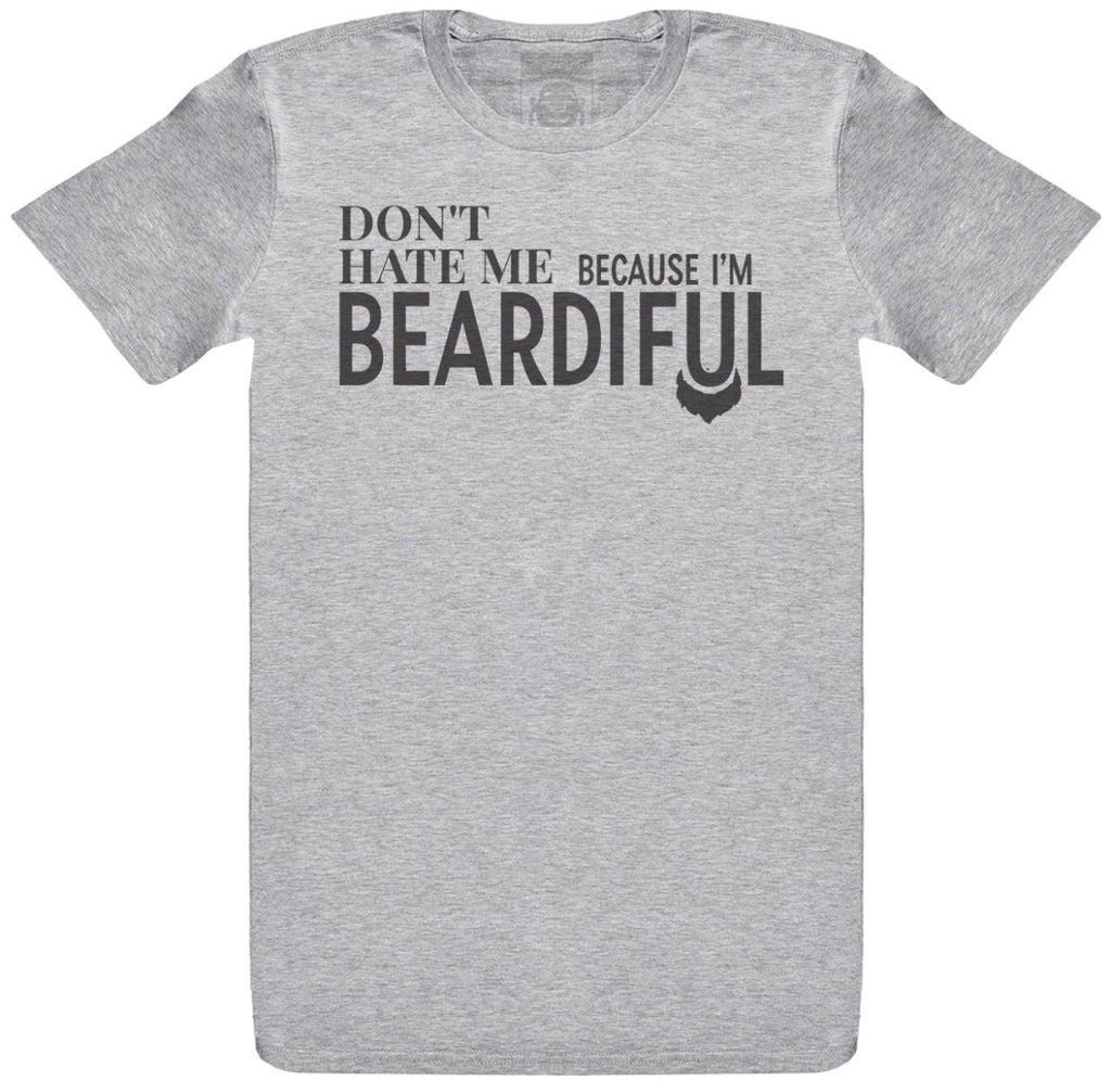 Don't Hate Me Because I'm Beardiful - Mens T-Shirt - The Gift Project