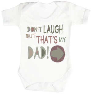 Don't Laugh But That's My Dad Baby Bodysuit - The Gift Project