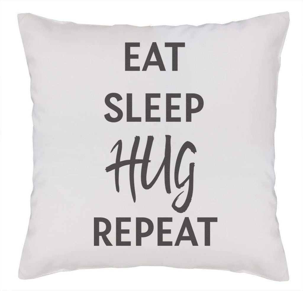 Eat Sleep Hug Repeat - Cushion Cover - The Gift Project
