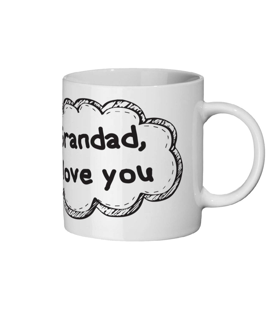 Grandad I Love You Ceramic Mug 11oz - The Gift Project