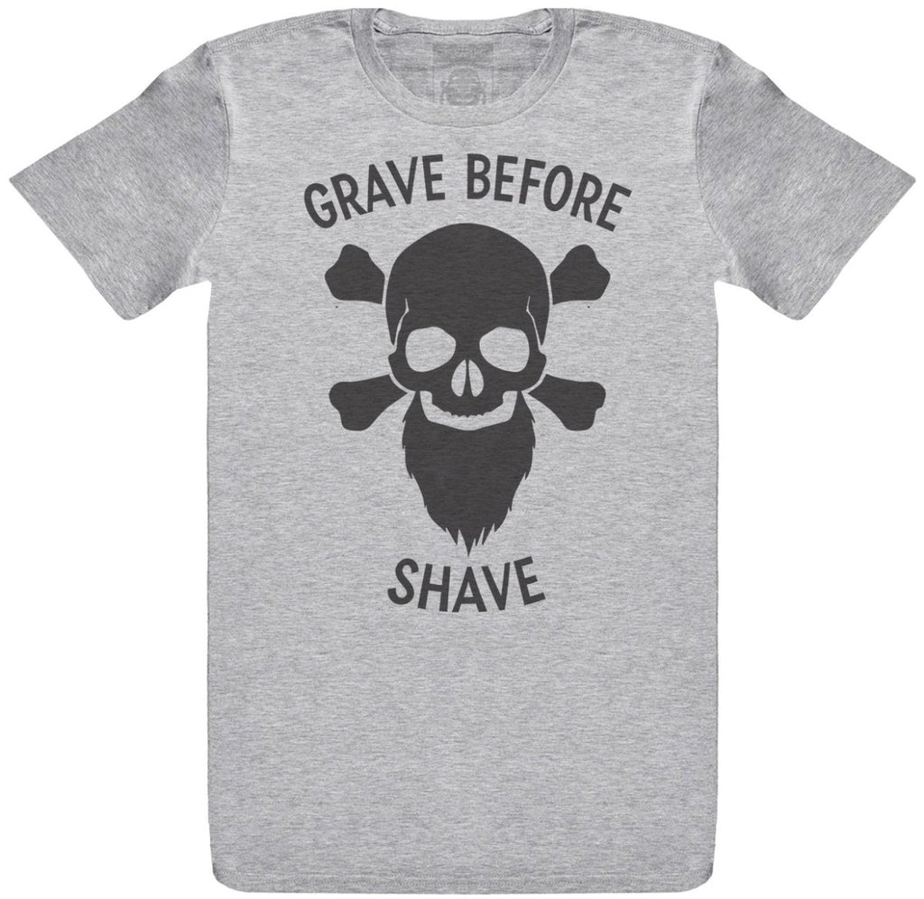 Grave Before Shave - Mens T-Shirt - The Gift Project