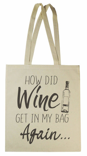 How Did Wine Get In My Bag - Canvas Tote Shopping Bag - The Gift Project