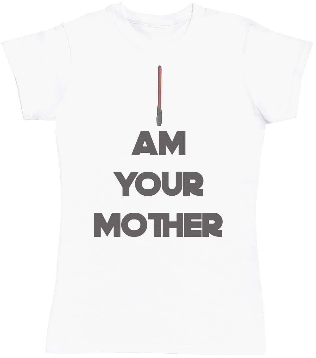 I Am Your Mother - Mums T-Shirt - The Gift Project