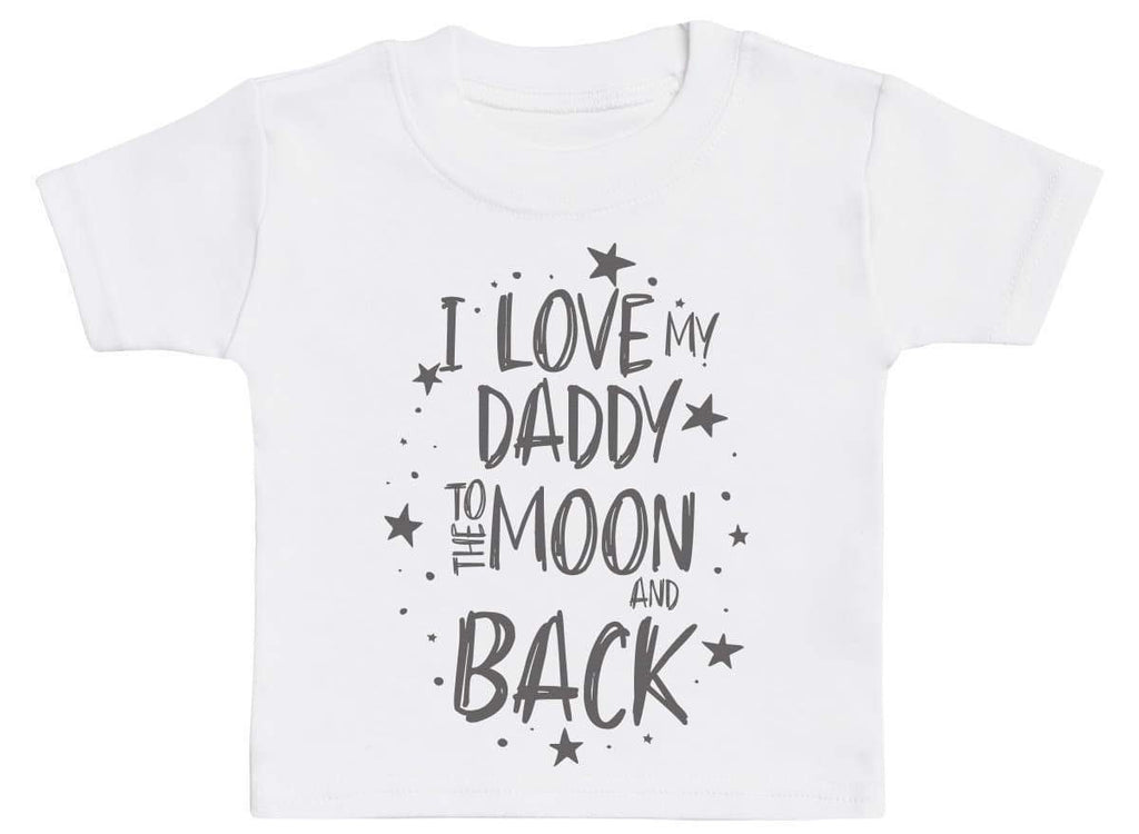 I Love My Daddy To The Moon And Back Baby T-Shirt - The Gift Project