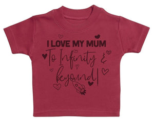 I Love My Mum To Infinity & Beyond - Baby T-Shirt - The Gift Project