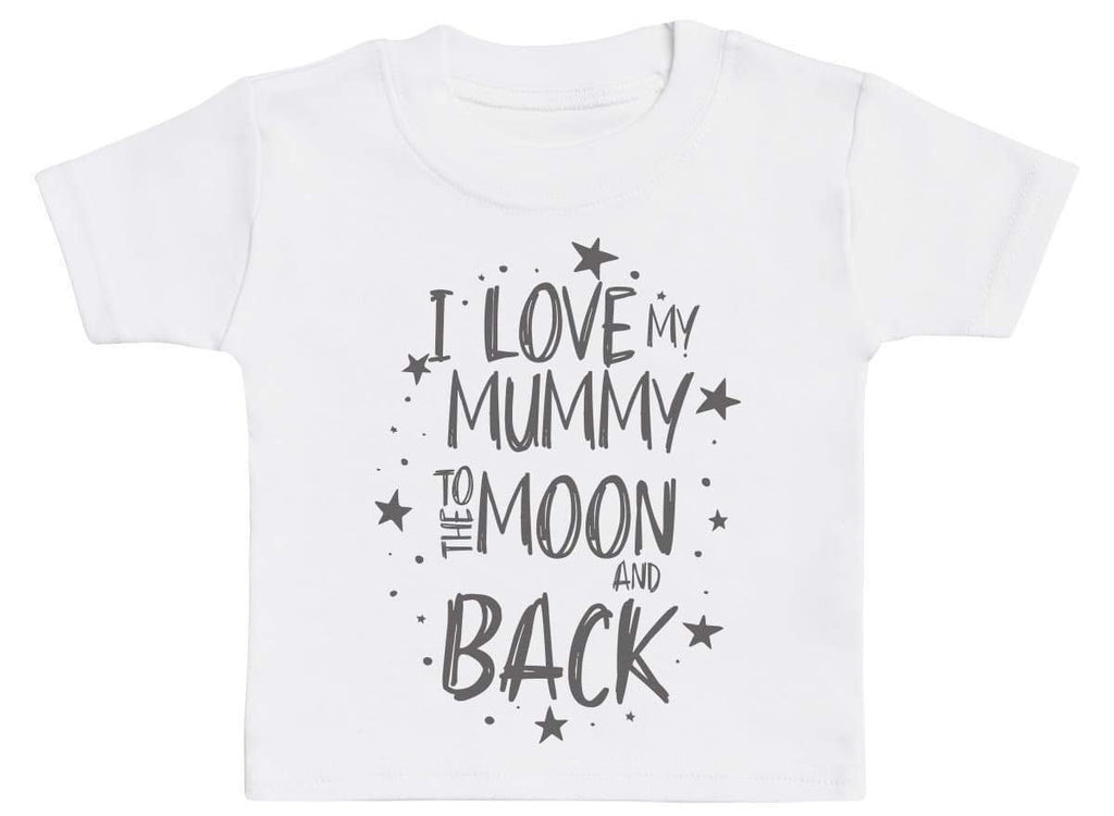 I Love My Mummy To The Moon And Back Baby T-Shirt - The Gift Project