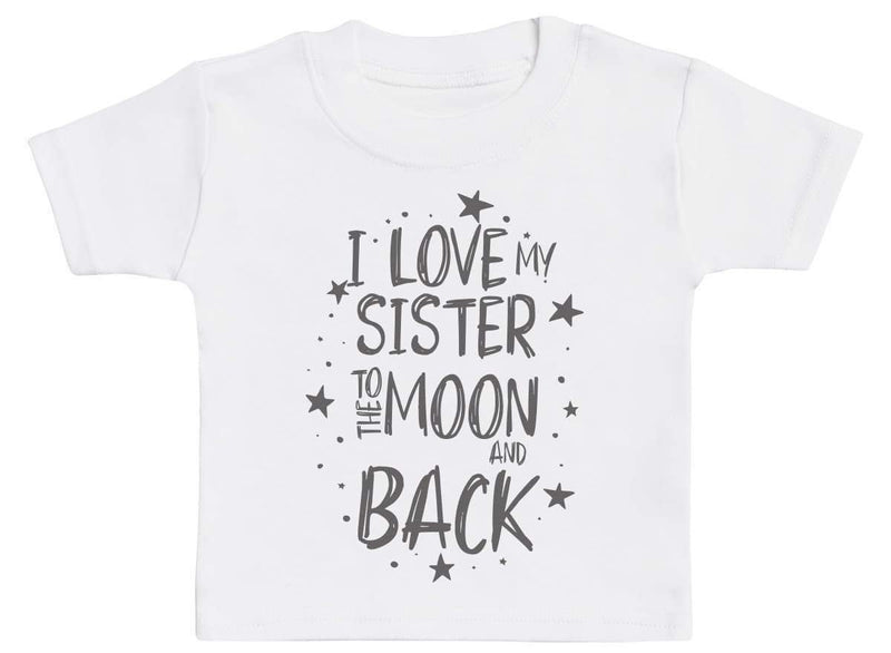 I Love My Sister To The Moon And Back Baby T-Shirt - The Gift Project