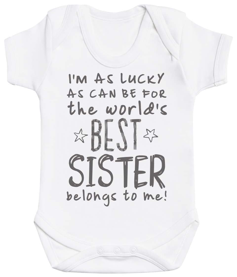 I'm As Lucky As Can Be Best Sister belongs to me! Baby Bodysuit - The Gift Project