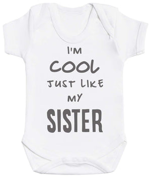 I'm Cool Just Like My Sister Baby Bodysuit - The Gift Project