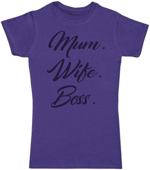 Mum. Wife. Boss - Mums T - Shirt - The Gift Project