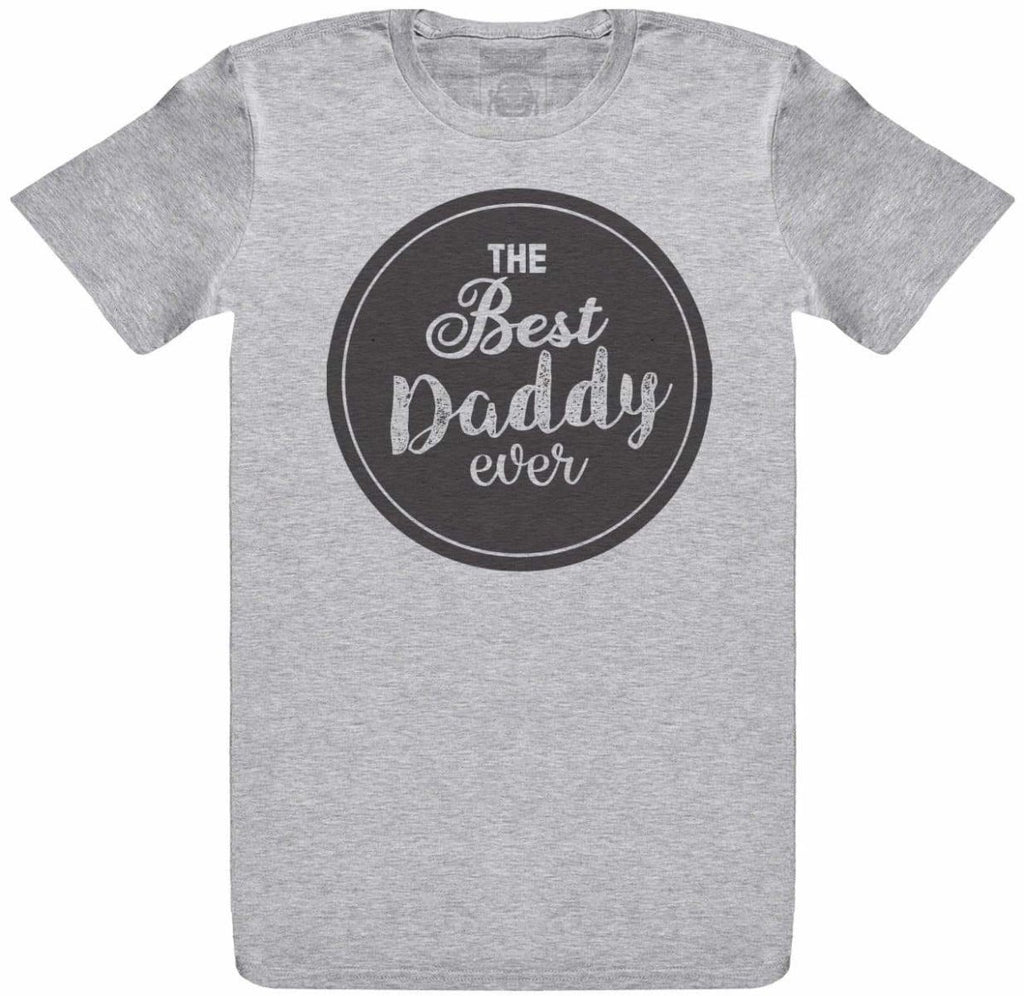 THE Best Ever Daddy - Mens T- Shirt - The Gift Project