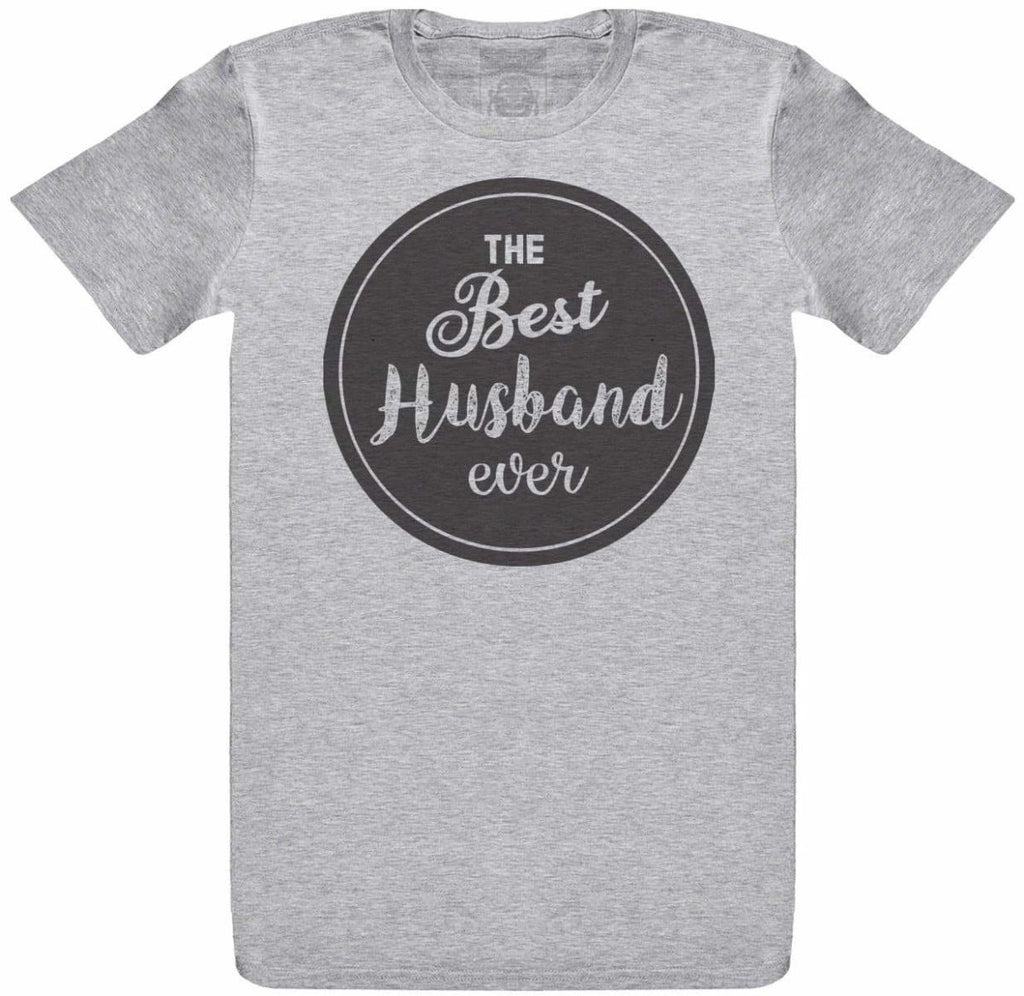 THE Best Ever Husband - Mens T- Shirt - The Gift Project