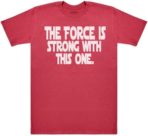 The Force Is Strong With This One - Mens T-Shirt - The Gift Project