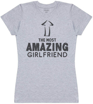 The Most Amazing Girlfriend - Womens T- Shirt - The Gift Project