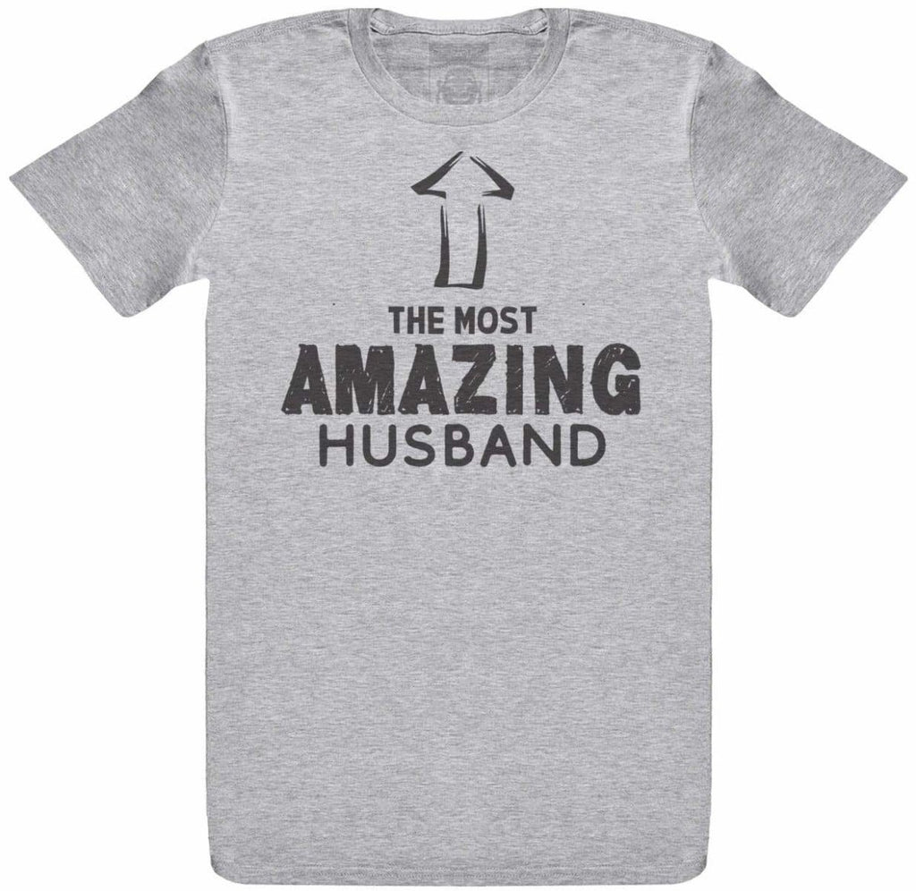 The Most Amazing Husband - Mens T- Shirt - The Gift Project
