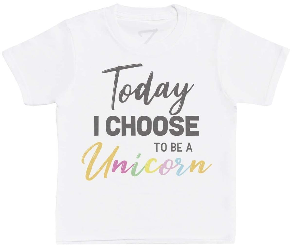Today I Choose To Be A Unicorn Kids T-Shirt - The Gift Project