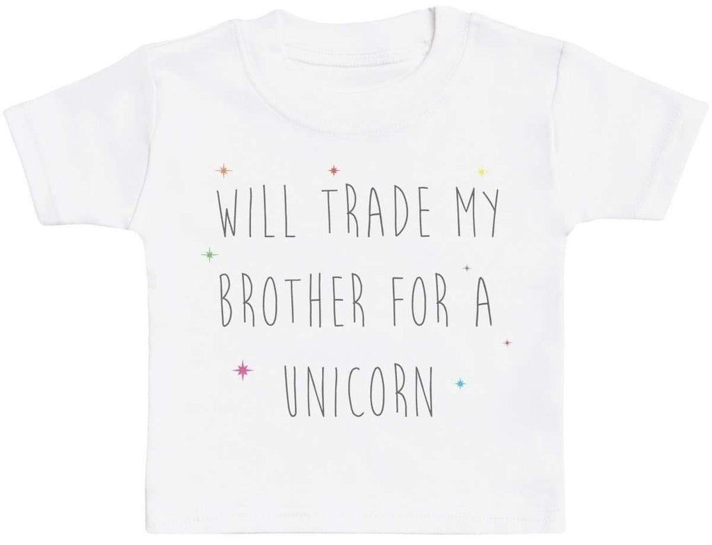 Will Trade My Sister For A Unicorn Baby T Shirt - The Gift Project