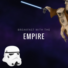 Breakfast with the Empire - SOLD OUT!