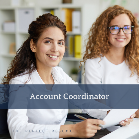 The Perfect Account Coordinator Resume Writing Tips