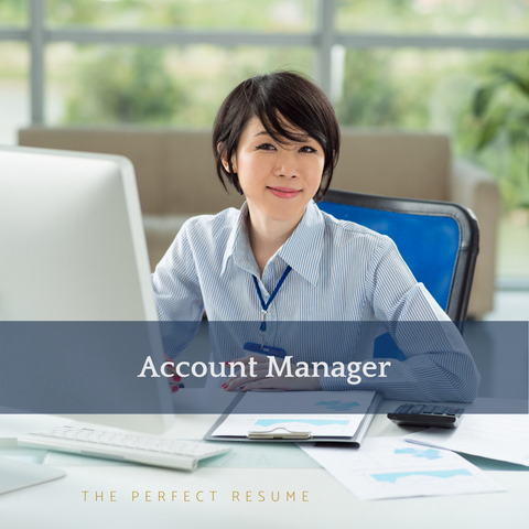 The Perfect Account Manager Resume Writing Tips