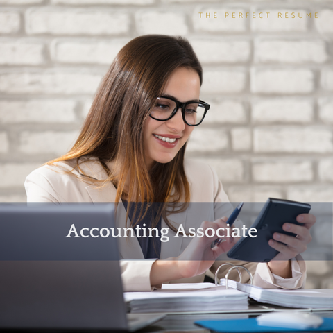 The Perfect Accounting Associate Resume Writing Tips